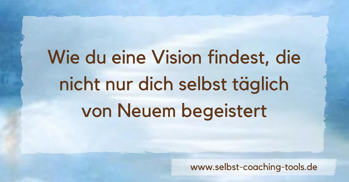 Wie du eine Vision entwickelst