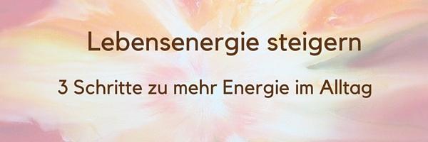 Lebensenergie steigern