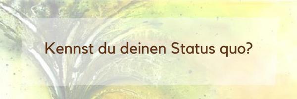 Status quo: Weißt du wo du stehst?