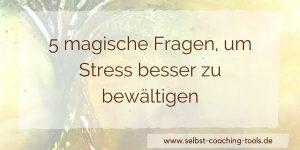 5 Fragen, um Stress besser zu bewältigen