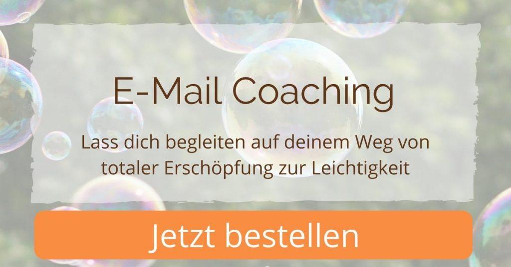 E-Mail Coaching bestellen - Vom Erschöpfungszustand zur Leichtigkeit