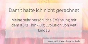Veit Lindau Erfahrungen Think Big Evolution